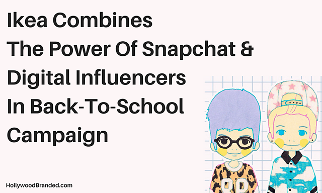 Ikea Combines Snapchat & Digital Influencers In New Back To School Campaign.png