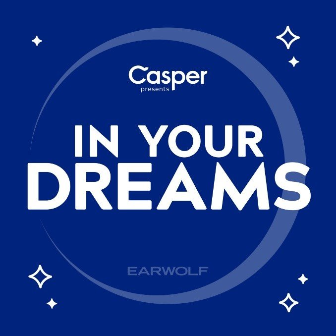 In Your Dreams podcast by Casper