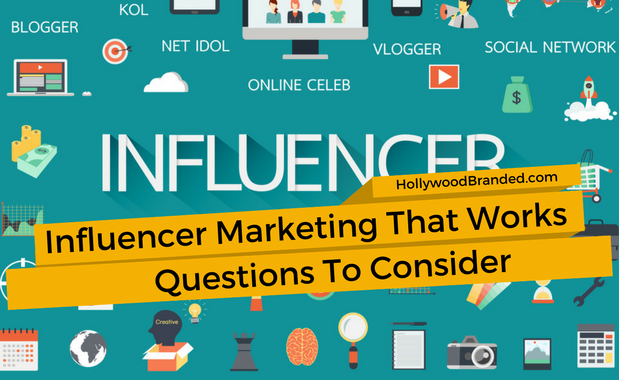 Influencer Marketing THat Works Questions To Consider