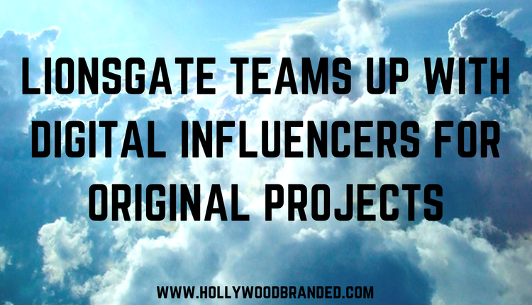 Lionsgate Teams Up With Digital Influencers For Original Projects.png