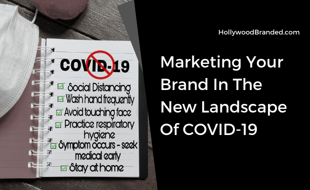 Marketing Your Brand In The New Landscape Of COVID-19
