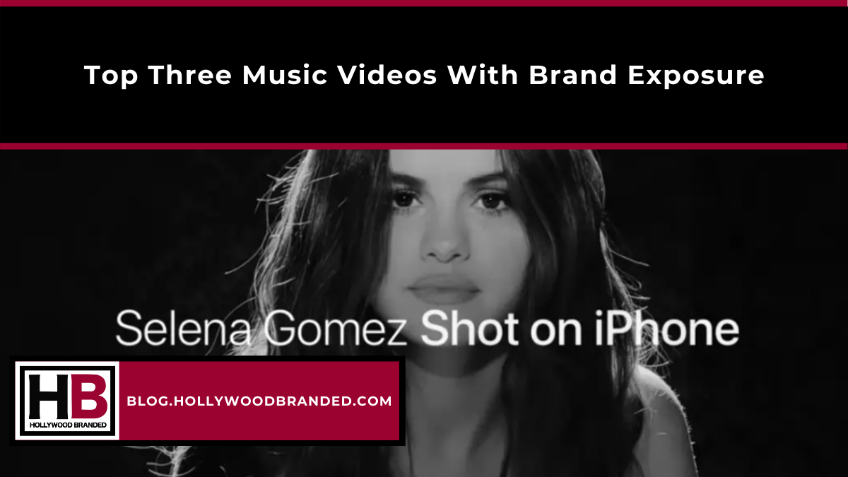 Top Three Music Videos With Brand Exposure