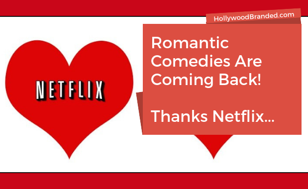 Great Brand Opportunities As Netflix Brings Romantic