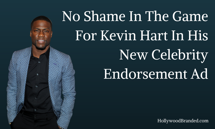 No Shame In The Game For Kevin Hart In His Celebrity Endorsement Ad.png