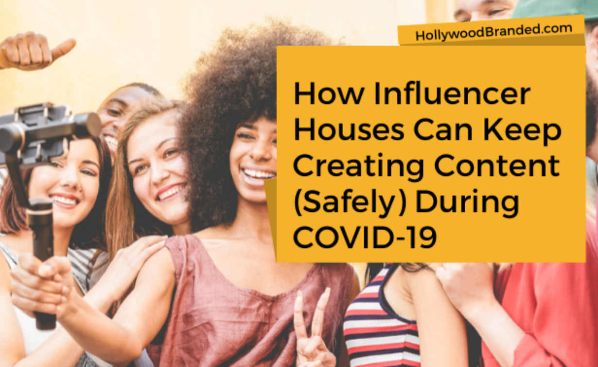 How social media influencer houses can keep creating content safely during COVID-19