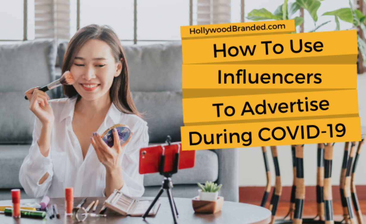 How to use social media influencers to advertise during COVID-19 pandemic