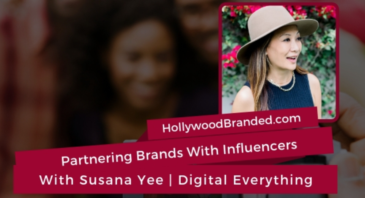 partnering brands with influencers with Susana Yee of Digital Everything