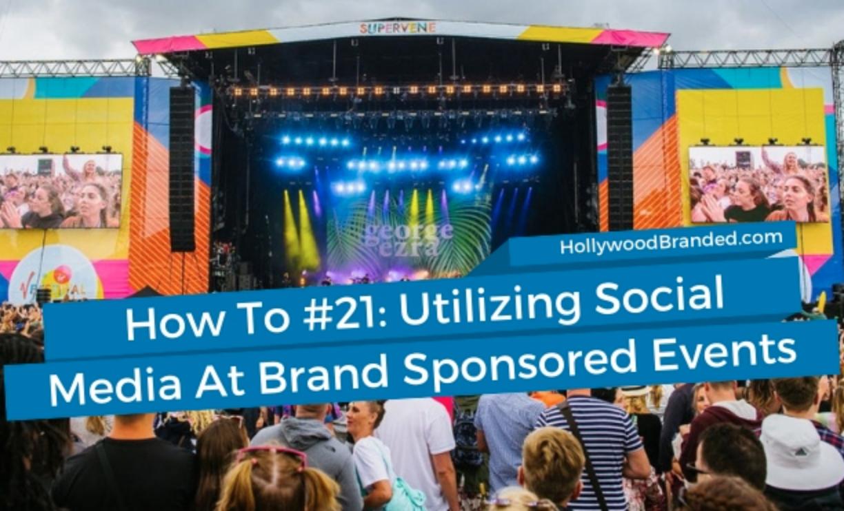 Utilizing Social Media At Brand Sponsored Events