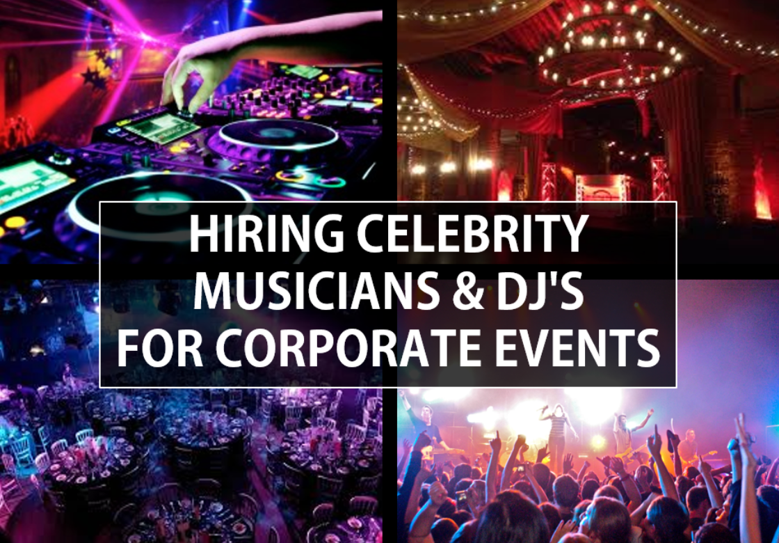 Hiring Celebrity Musicians and DJ's for corporate events