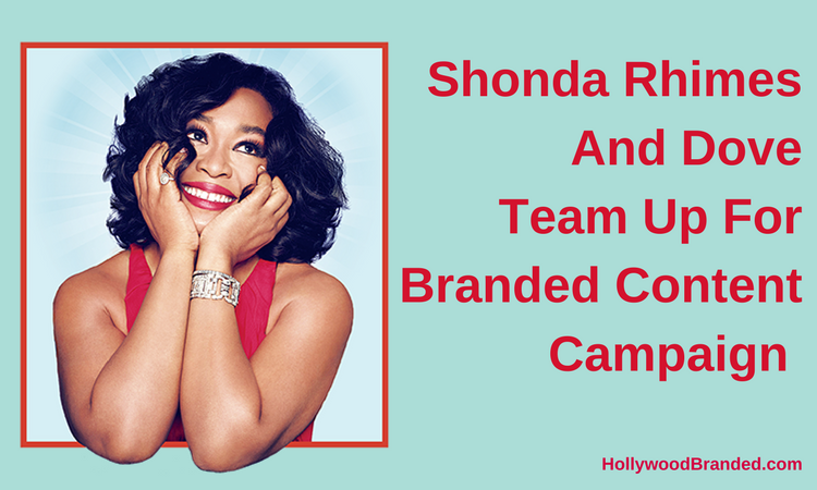 Shonda Rhimes And Dove Team Up For Sponsored Creative Content (1).png