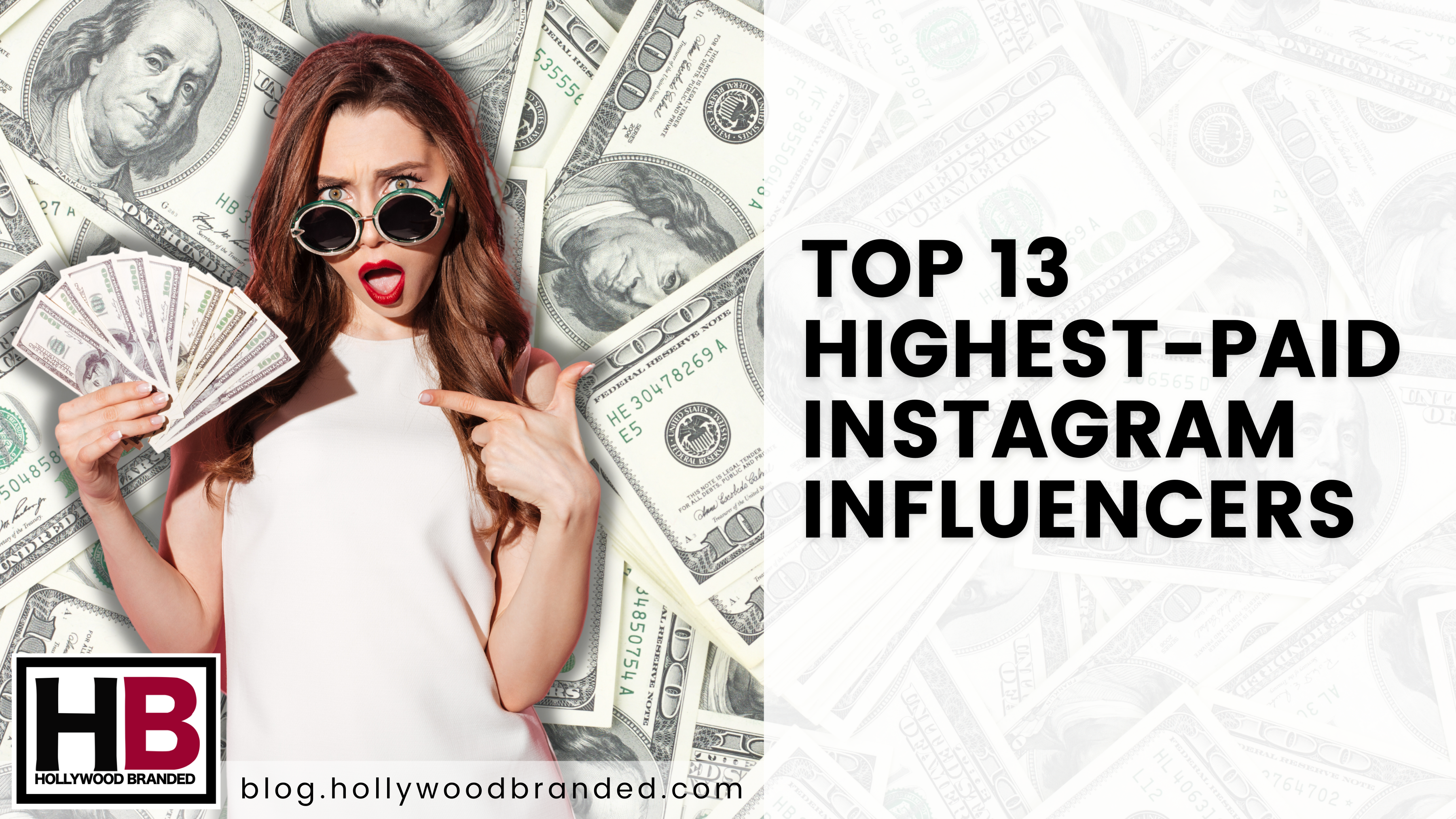 TOP 13 HIGHEST-PAID INSTAGRAM INFLUENCERS AND THEIR BRAND DEALS