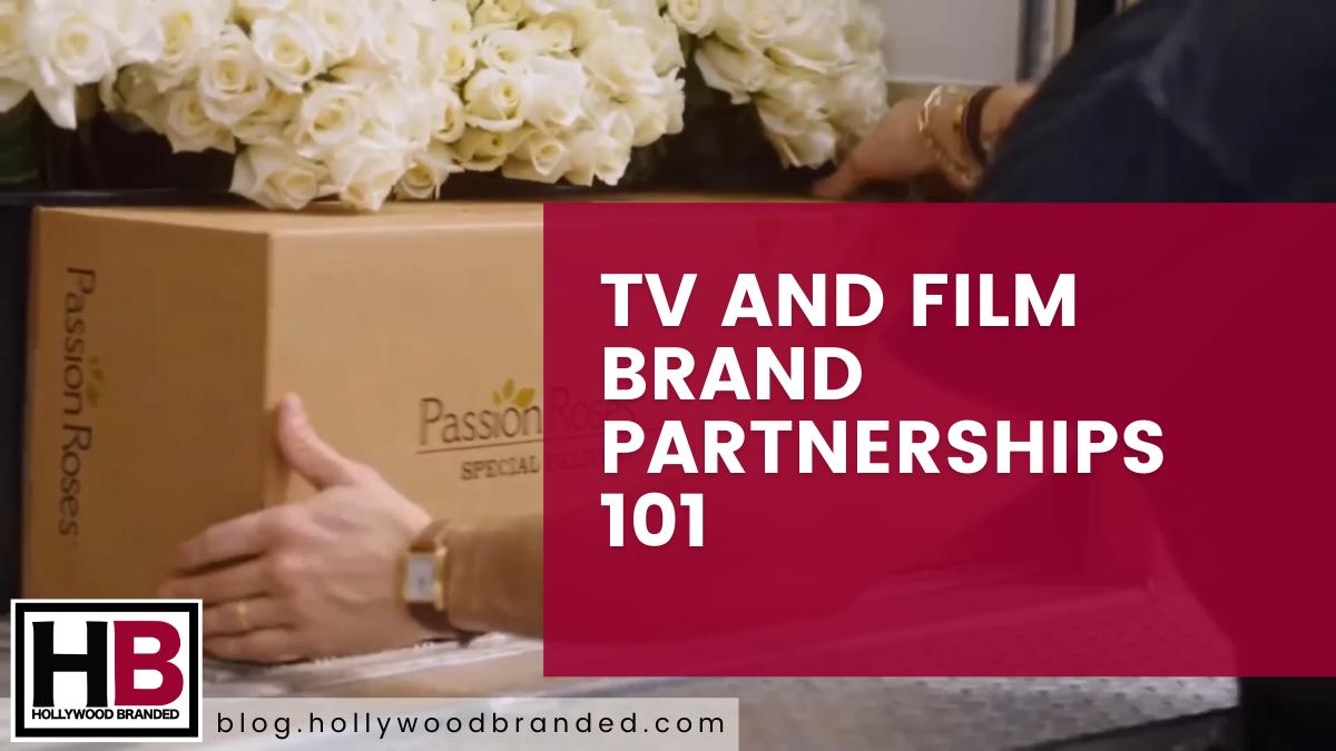 TV And Film Brand Partnerships 101
