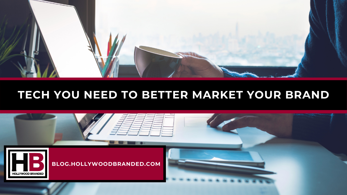 Tech You Need To Better Market Your Brand