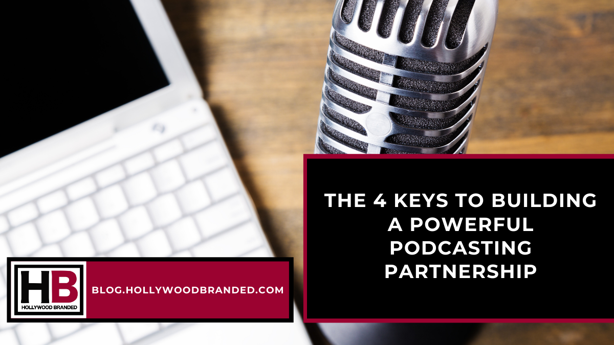 The 4 Keys To Building A Powerful Podcasting Partnership