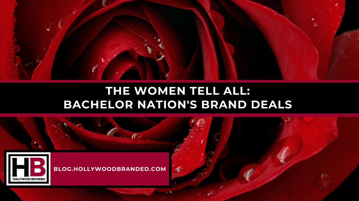 The Women Tell All_ Bachelor Nations Brand Deals