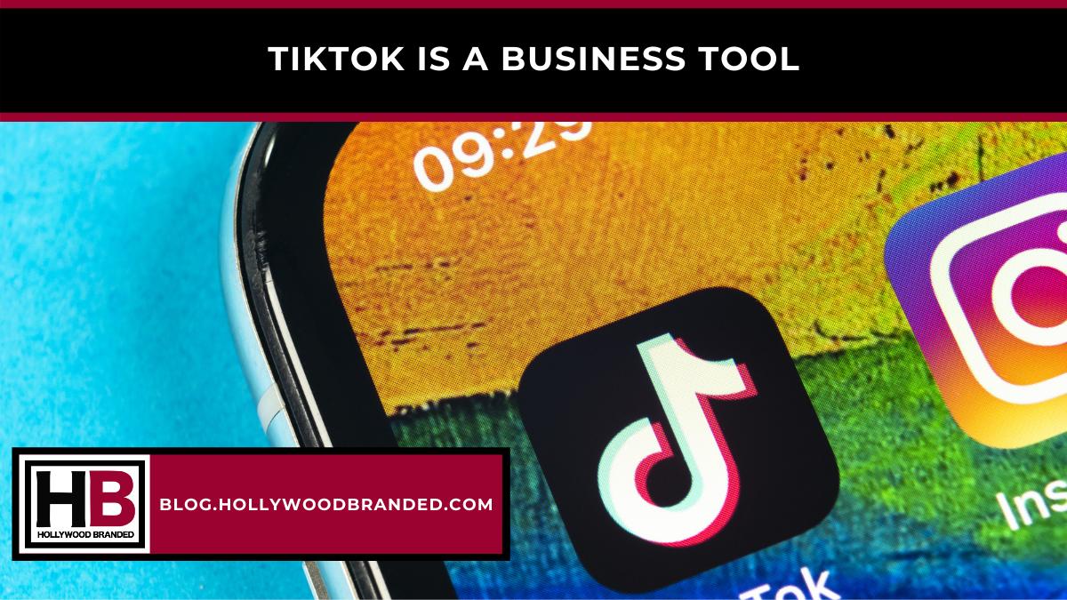 TikTok Is A Business Tool