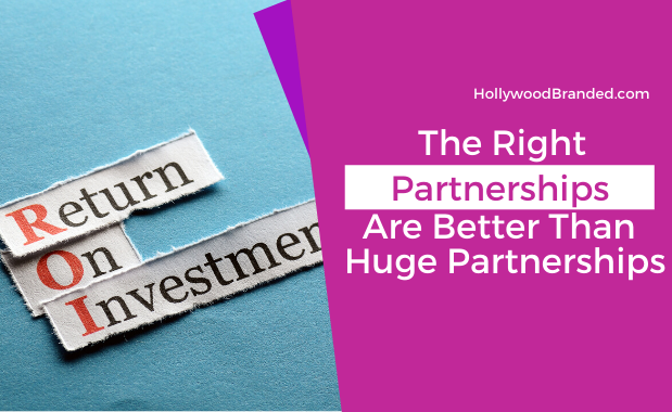 The Right Entertainment Brand Partnerships Are Better Than Huge Partnerships