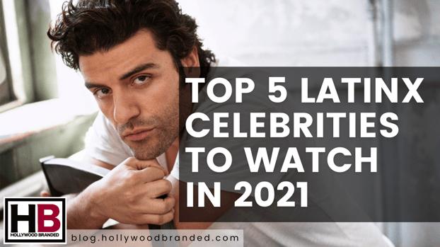 Top 5 Latinx Celebrities to Watch in 2021