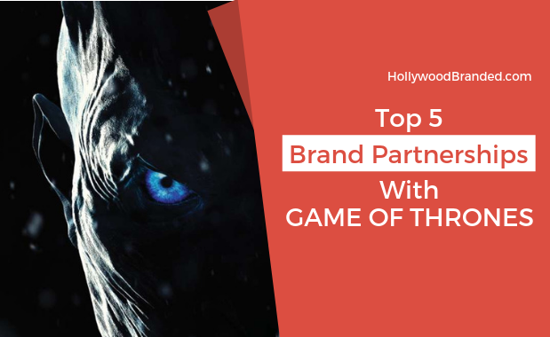 Top Brand Partnerships With Game Of Thrones