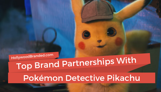 Top Brand Partnerships w_ Detective Pikachu