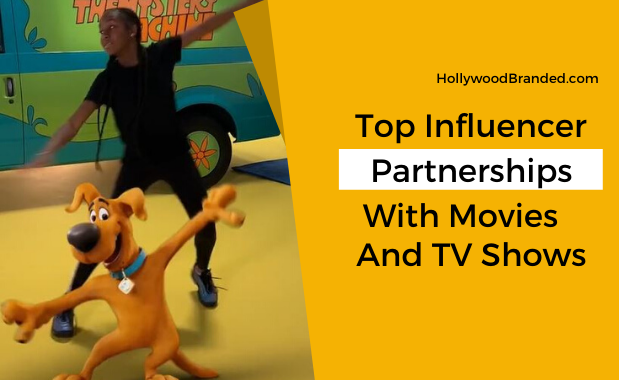 Top Influencer Partnerships With Movies and TV Shows