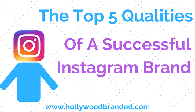 Top_5_Qualities_Of_A_Successful_Instagram_Brand-1.png