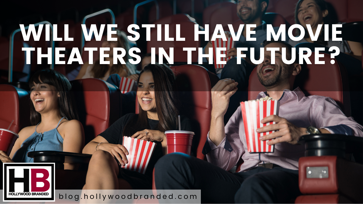 WILL WE STILL HAVE MOVIE THEATERS IN THE FUTURE