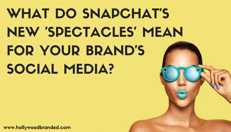 What_Do_Snapchats_New_Spectacles_Mean_For_Your_Brands_Social_Media-.png