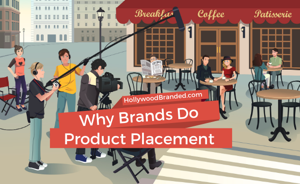 Why Brands Do Product Placement