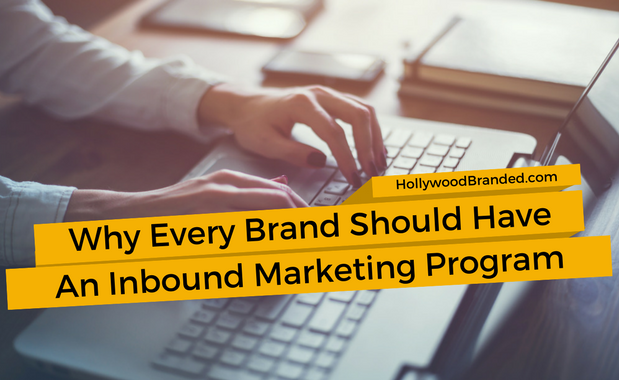 Why Your Brand Needs An Inbound Marketing Program.png