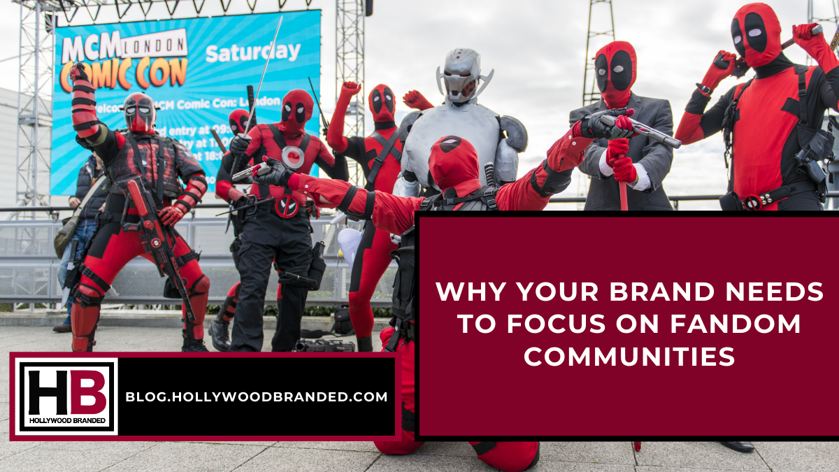 Why Your Brand Needs To Focus On Marketing To Fandom Comunities