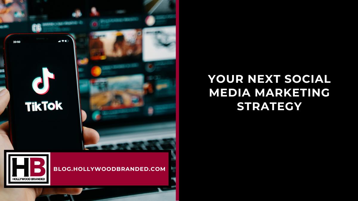 Your Next Social Media Marketing Strategy