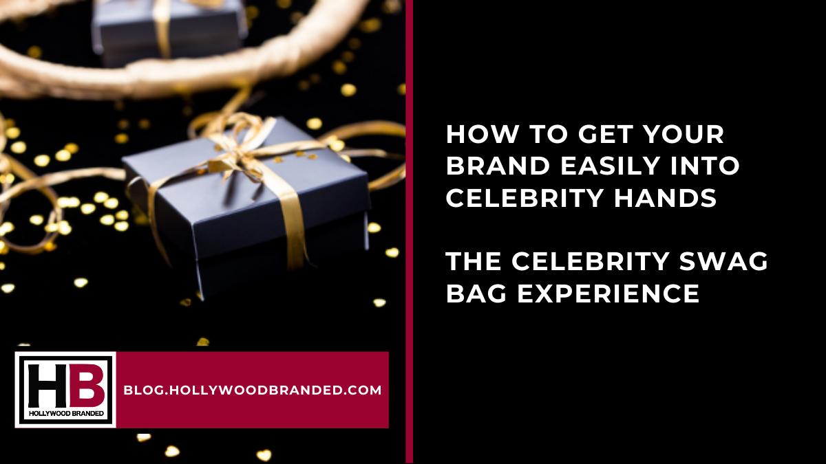 Celebrity Swag Bag Gifting How To Blog