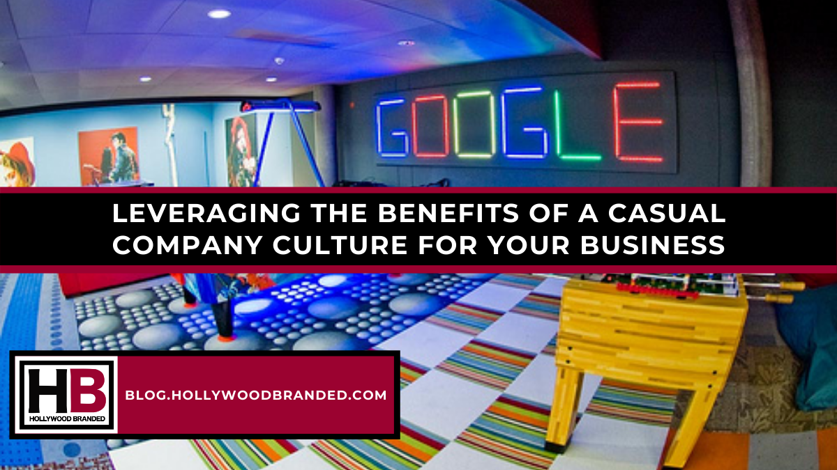_LEVERAGING THE BENEFITS OF A CASUAL  COMPANY CULTURE FOR YOUR BUSINESS