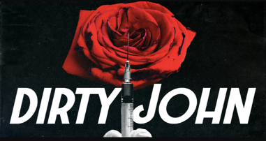 Dirty John podcast and show