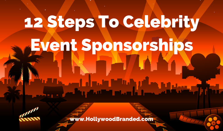 How To #10: 12 Steps To Celebrity Event Sponsorships