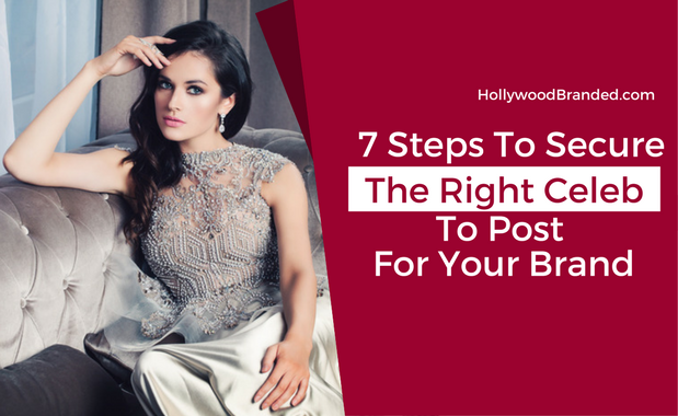 7 Steps To Secure The Right Influencer To Post For Your Brand.png