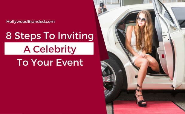 8 Steps To Inviting A Celebrity To Your Event.png
