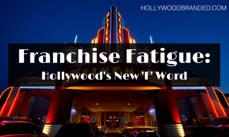 Franchise Fatigue: Hollywood's Newest 'F' Word