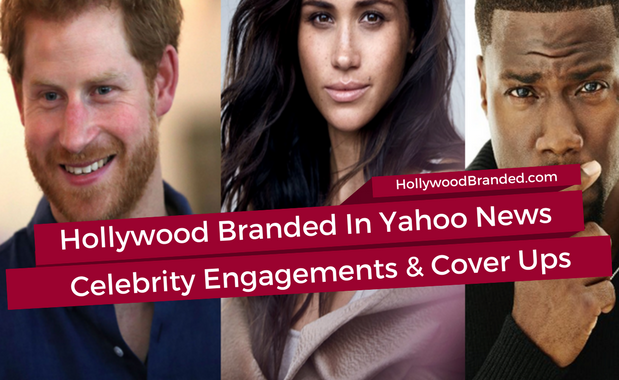Hollywood Branded In The News - Yahoo Lifestyle Celebrity Engagements And Mistakes