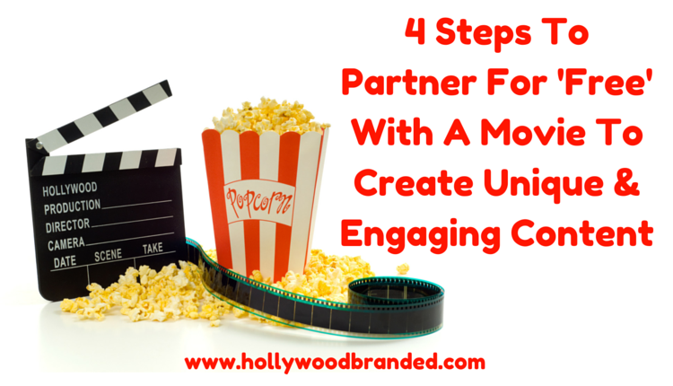 How To #23: 4 Steps To Partner For 'Free' With A Movie To Create Unique Ad Content