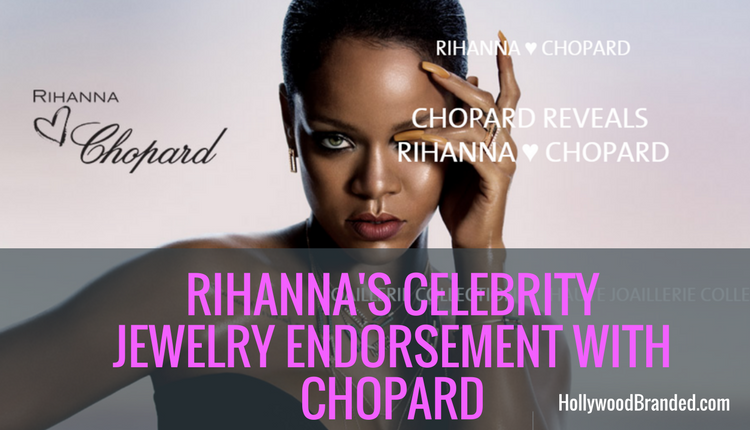 Rihanna's Celebrity Jewelry Endorsement For Chopard