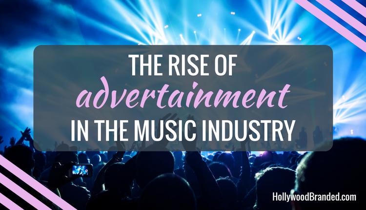 The Rise of Advertainment in the Music Industry